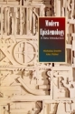 Modern Epistemology: A New Introduction