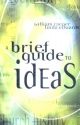 Brief Guide to Ideas, A