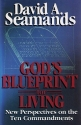 God's Blueprint for Living: New Perspectives on the Ten Commandments
