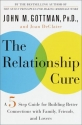 The Relationship Cure: A Five-Step Guid...