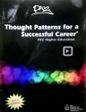 Thought Patterns For A Successful Career: PX2 Higher Education