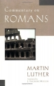 Commentary on Romans (Luther Classic Commentaries)