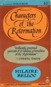 CHARACTERS OF THE REFORMATION by Hilair...