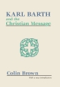 Karl Barth and the Christian Message
