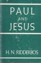 Paul and Jesus: Origin and General Character of Paul's Preaching of Christ
