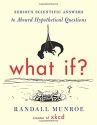 What If?: Serious Scientific Answers to...