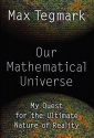 Our Mathematical Universe: My Quest for...