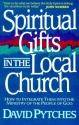 Spiritual Gifts in the Local Church