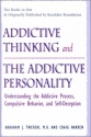 Addictive Thinking and the Addictive Personality