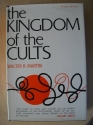 The Kingdom of the Cults An Analysis of the Major Cult Systems in the Present Christian Era