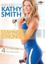 AGELESS WITH KATHY SMITH: STAYING STRON...