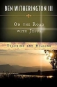 On the Road with Jesus: Teaching and Healing