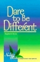 Dare to Be Different (New Life Bible St...