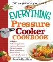 The Everything Pressure Cooker Cookbook...