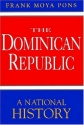 The Dominican Republic: A National Hist...