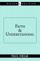 Faith and Understanding (Reason & Religion)