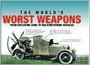 The World's Worst Weapons From Exploding Guns to Malfunctioning Missiles
