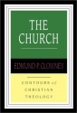 The Church: Sacraments, Worship, Ministry, Mission (Contours of Christian Theology)