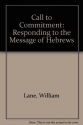 Call to Commitment: Responding to the Message of Hebrews