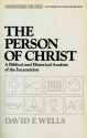 The Person of Christ (A Biblical and Historical Analysis of the Incarnation)