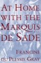 At Home with the Marquis De Sade: A Life