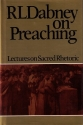 Sacred Rhetoric or a Course of Lectures on Preaching