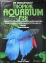 The Encyclopedia of Tropical Aquarium Fish