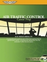 Air Traffic Control Career Prep: A Comprehensive Guide to One of the Best-Paying Federal Government Careers, Including Test Preparation for Exams