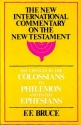 The Epistles to the Colossians, to Philemon, and to the Ephesians (The New International Commentary on the New Testament)