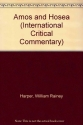 Amos and Hosea (International Critical Commentary)