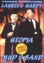 Laurel & Hardy: Utopia / Mud & Sand