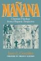 Manana: Christian Theology from a Hispanic Perspective