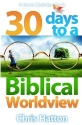 30 Days To A Biblical Worldview