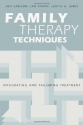 Family Therapy Techniques: Integrating and Tailoring Treatment