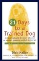 Twenty One Days to a Trained Dog
