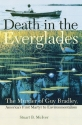 Death in the Everglades: The Murder of Guy Bradley, America's First Martyr to Environmentalism (Florida History and Culture)
