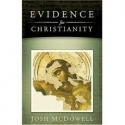 Evidence for Christianity (Historical Evidences for  the Christian Faith)