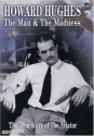 Howard Hughes - The Man and The Madness...