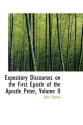 Expository Discourses on the First Epis...