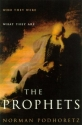 The Prophets: Who They Were, What They Are