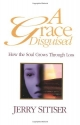 A Grace Disguised: How the Soul Grows T...