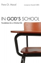 In God's School: Foundations for a Chri...