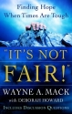 It's Not Fair!: Finding Hope When Times...