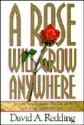 A Rose Will Grow Anywhere: Renewing You...