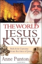 The World Jesus Knew: Beliefs and Custo...