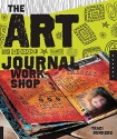 The Art Journal Workshop: Break Through, Explore, and Make it Your Own