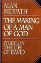 The Making of a Man of God: Studies in the Life of David (Alan Redpath Library)