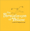 The Persistence of Yellow: Book of Reci...
