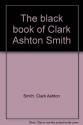 The black book of Clark Ashton Smith