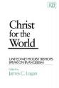 Christ for the World: United Methodist Bishops Speak On Evangelism